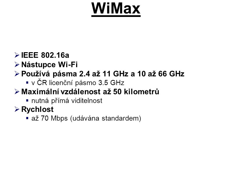 WiMax IEEE 802.16a Nástupce Wi-Fi