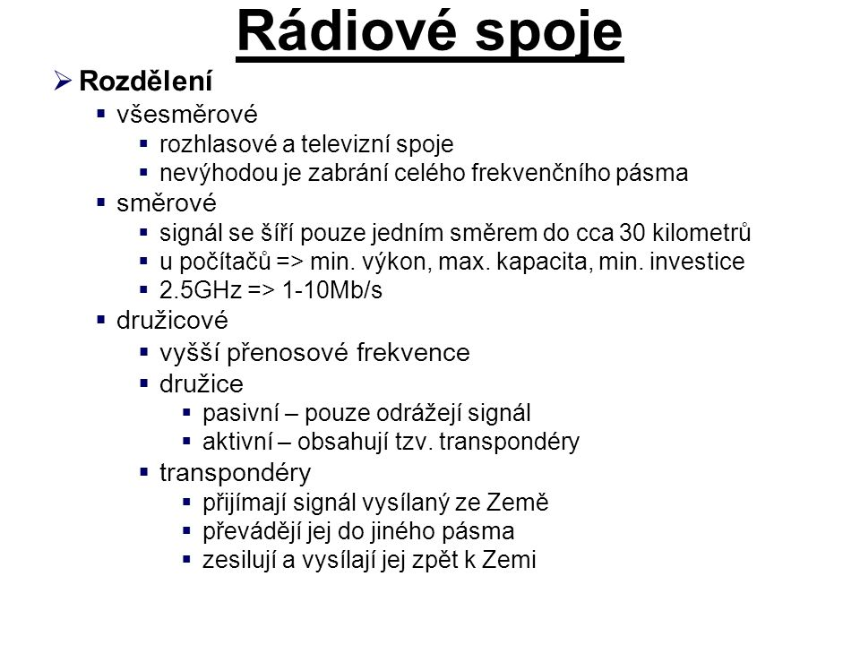 Rádiové spoje Rozdělení všesměrové směrové družicové