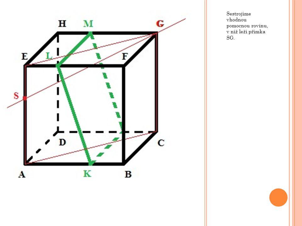 Sestrojíme vhodnou pomocnou rovinu, v níž leží přímka SG.