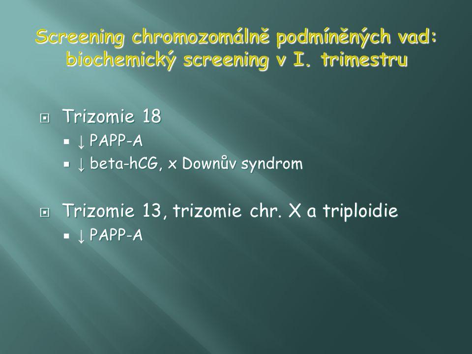 Screening chromozomálně podmíněných vad: biochemický screening v I