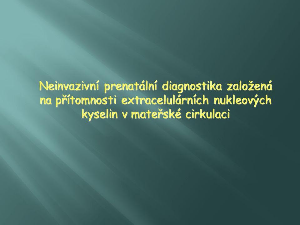 Neinvazivní prenatální diagnostika založená na přítomnosti extracelulárních nukleových kyselin v mateřské cirkulaci