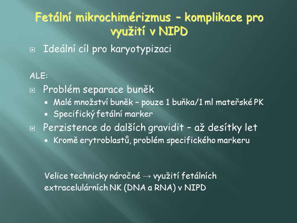 Fetální mikrochimérizmus – komplikace pro využití v NIPD