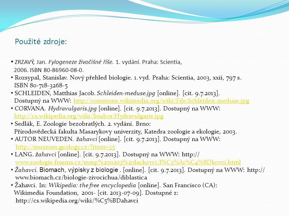 Použité zdroje: ZRZAVÝ, Jan. Fylogeneze živočišné říše. 1. vydání. Praha: Scientia, 2006. ISBN 80-86960-08-0.