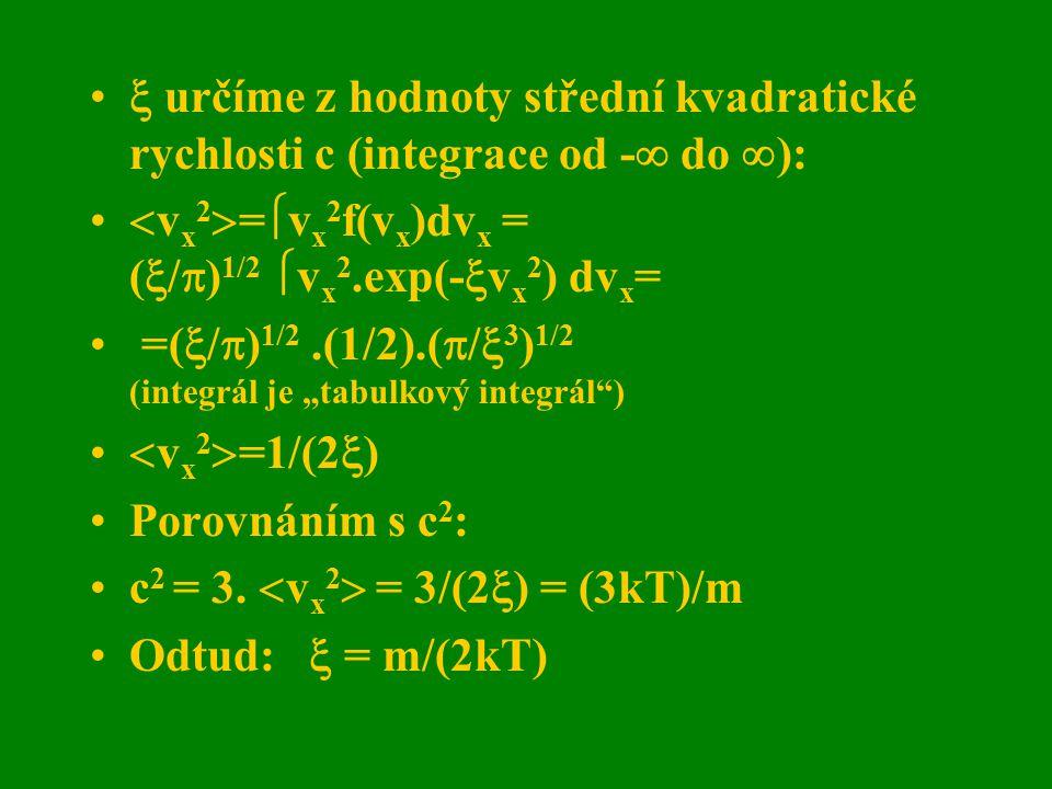  určíme z hodnoty střední kvadratické rychlosti c (integrace od - do ):