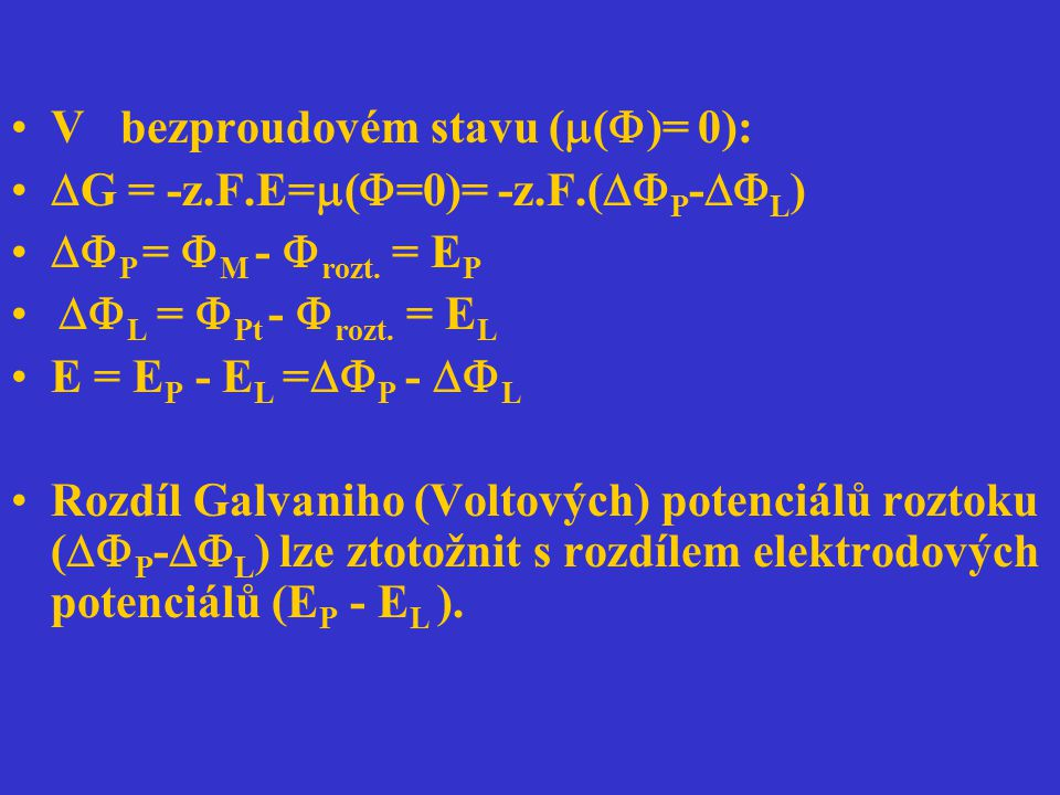 V bezproudovém stavu (()= 0):
