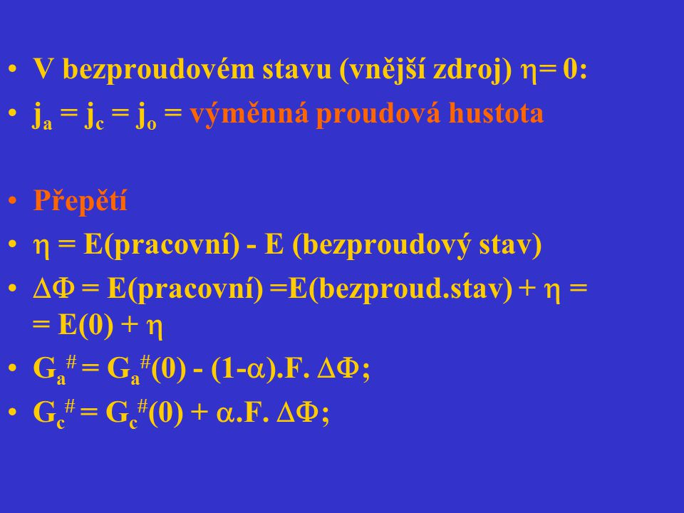 V bezproudovém stavu (vnější zdroj) = 0:
