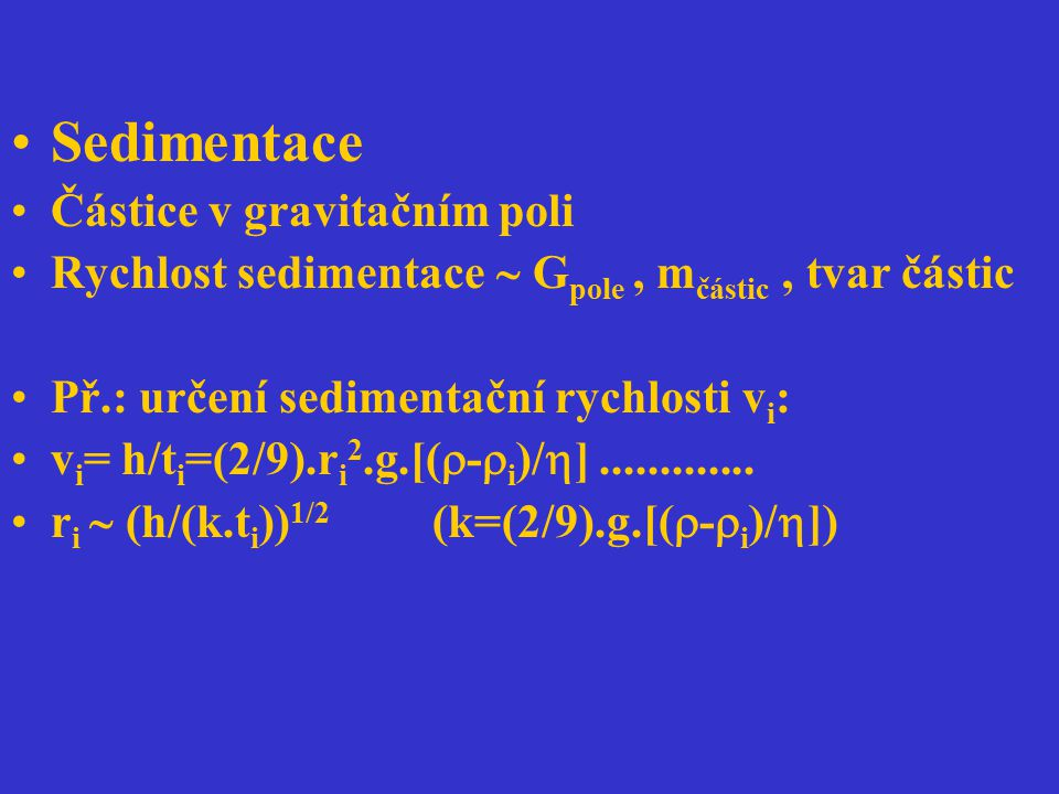 Sedimentace Částice v gravitačním poli