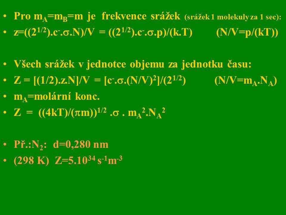 Pro mA=mB=m je frekvence srážek (srážek 1 molekuly za 1 sec):