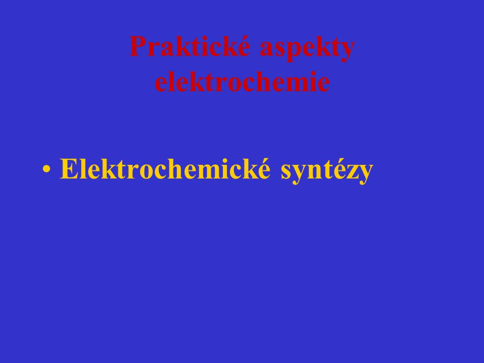 Praktické aspekty elektrochemie