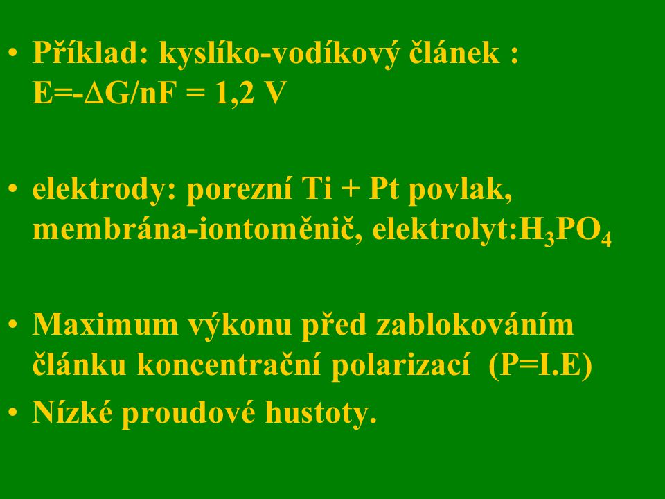 Příklad: kyslíko-vodíkový článek : E=-G/nF = 1,2 V