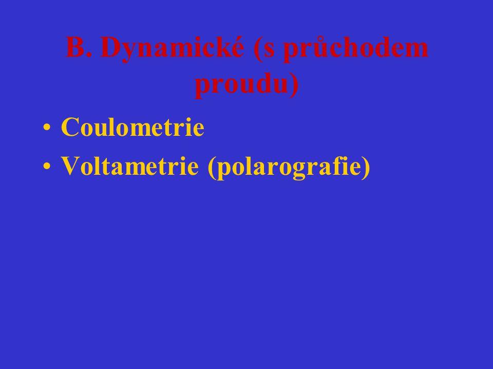 B. Dynamické (s průchodem proudu)