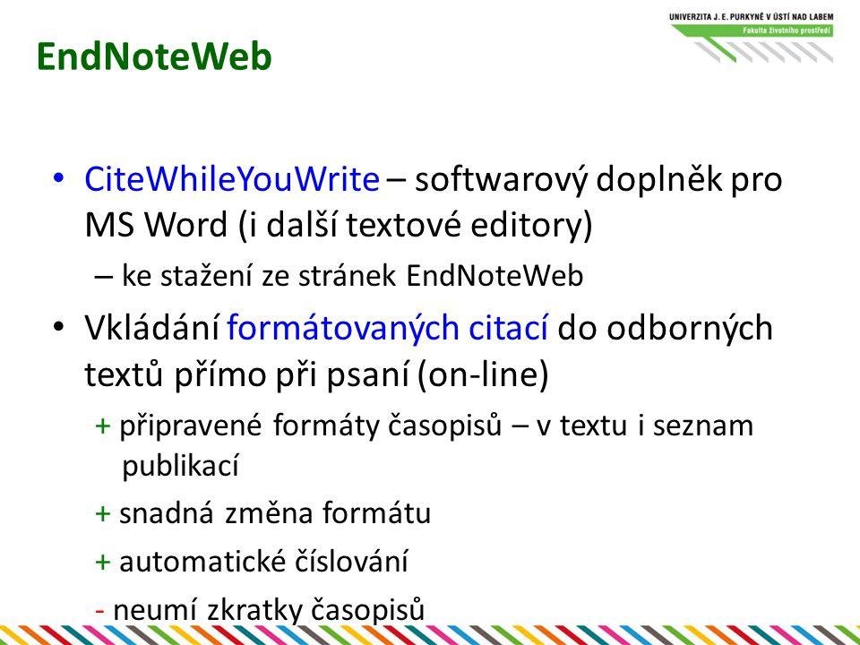 EndNoteWeb CiteWhileYouWrite – softwarový doplněk pro MS Word (i další textové editory) ke stažení ze stránek EndNoteWeb.