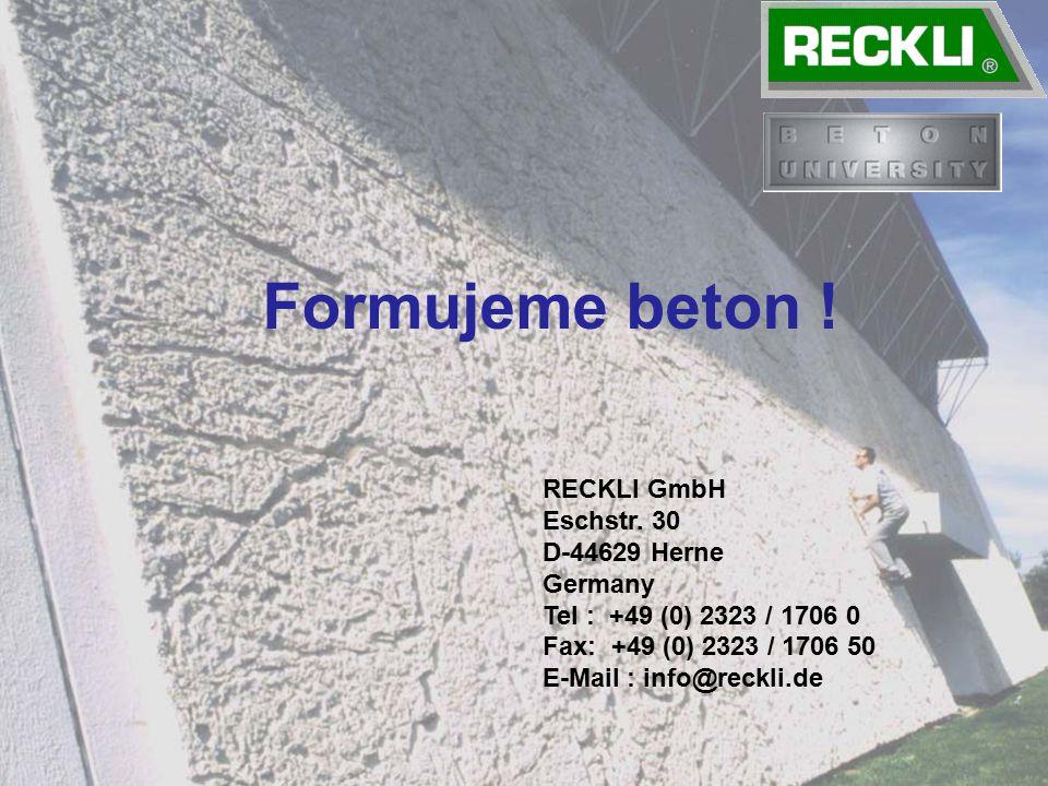 Formujeme beton ! RECKLI GmbH Eschstr. 30 D-44629 Herne Germany