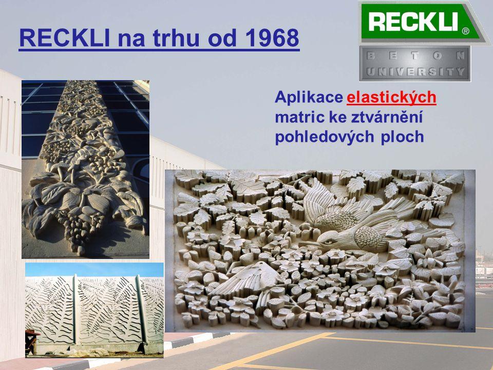 RECKLI na trhu od 1968 Aplikace elastických matric ke ztvárnění