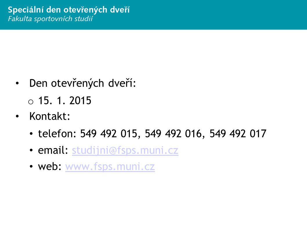 Den otevřených dveří: 15. 1. 2015. Kontakt: telefon: 549 492 015, 549 492 016, 549 492 017. email: studijni@fsps.muni.cz.
