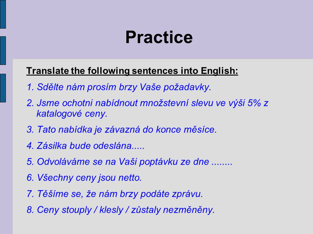 Practice Translate the following sentences into English: