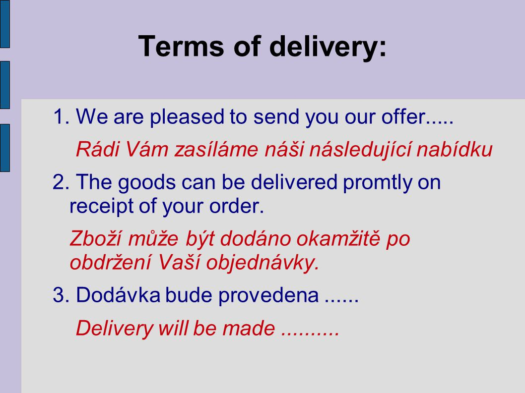 Terms of delivery: 1. We are pleased to send you our offer.....