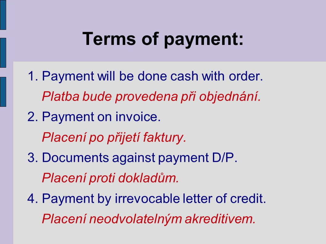 Terms of payment: 1. Payment will be done cash with order.
