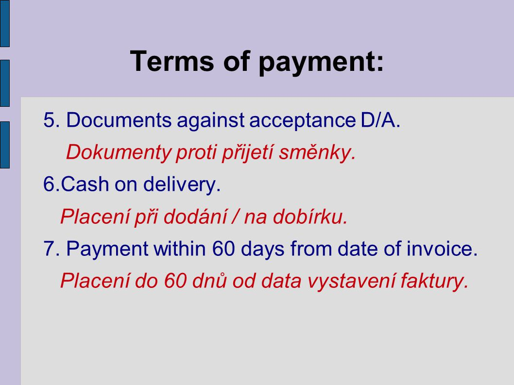 Terms of payment: 5. Documents against acceptance D/A.