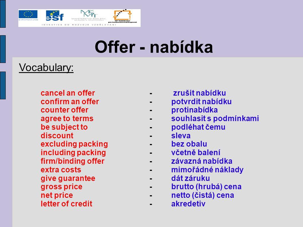 Offer - nabídka Vocabulary: confirm an offer - potvrdit nabídku