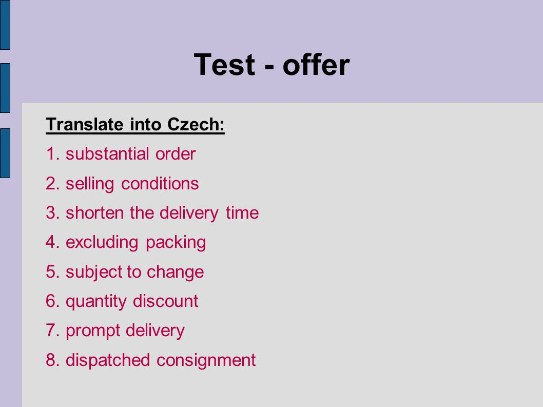 Test - offer Translate into Czech: 1. substantial order