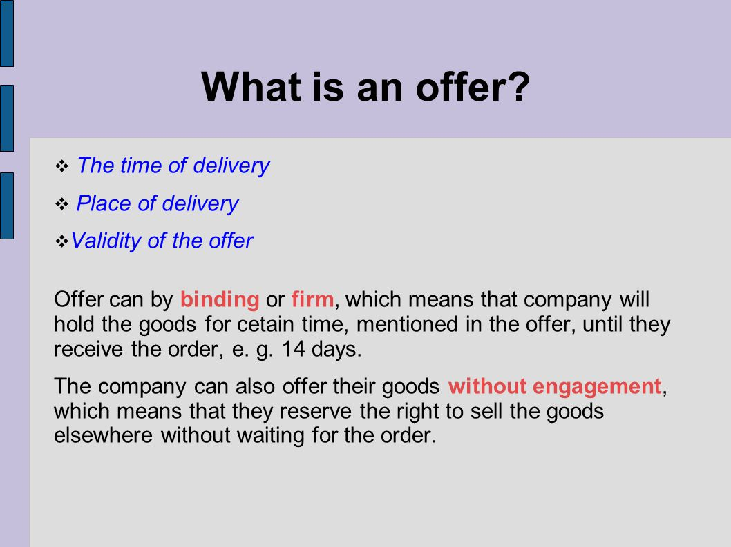 What is an offer The time of delivery Place of delivery
