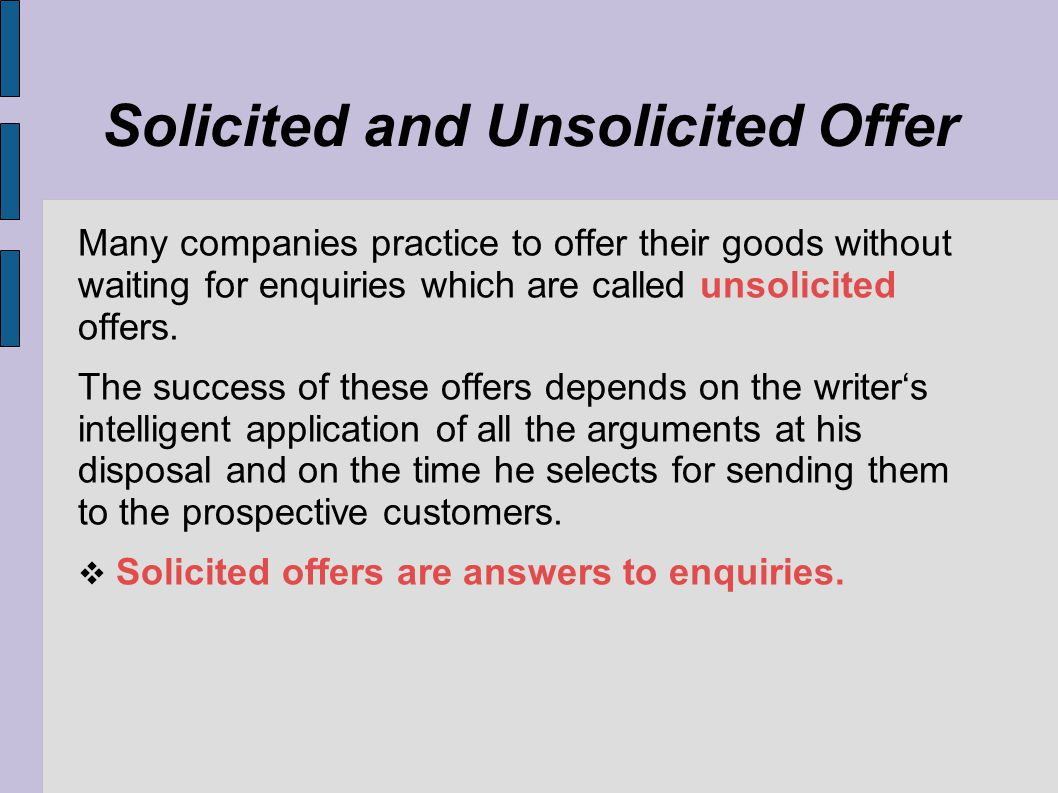 Solicited and Unsolicited Offer