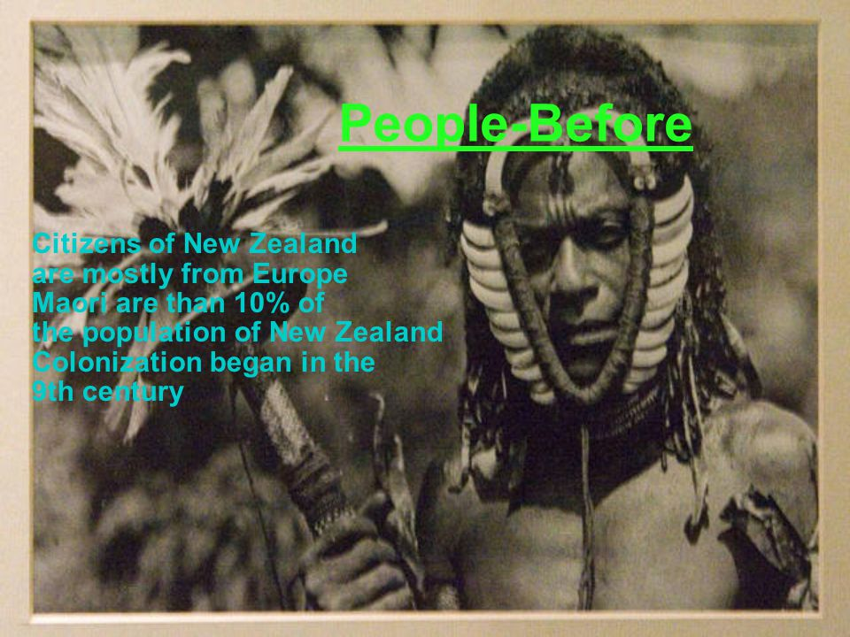 Citizens of New Zealand are mostly from Europe Maori are than 10% of