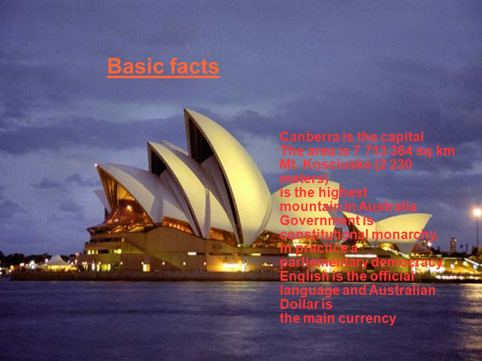 Canberra is the capital The area is 7 713 364 sq km