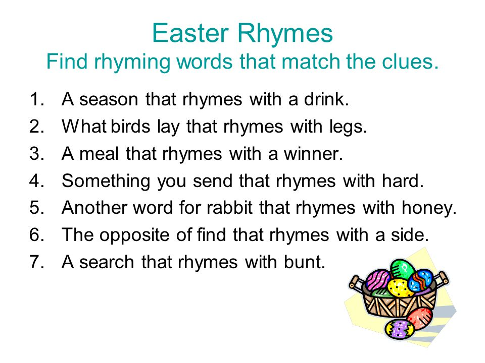 Easter Rhymes Find rhyming words that match the clues.