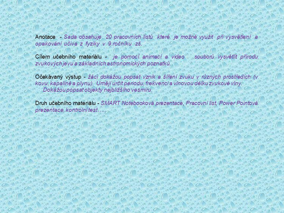 Anotace - Sada obsahuje 20 pracovních listů které je možné využit při vysvětlení a opakování učiva z fyziky v 9.ročníku zš.