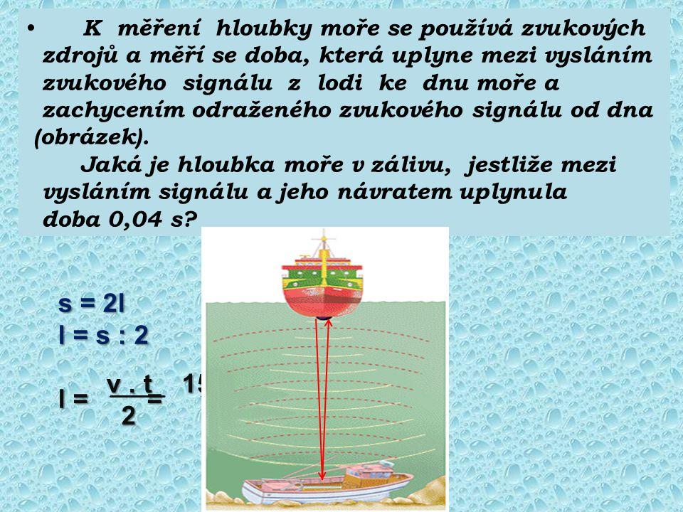 К měření hloubky moře se používá zvukových