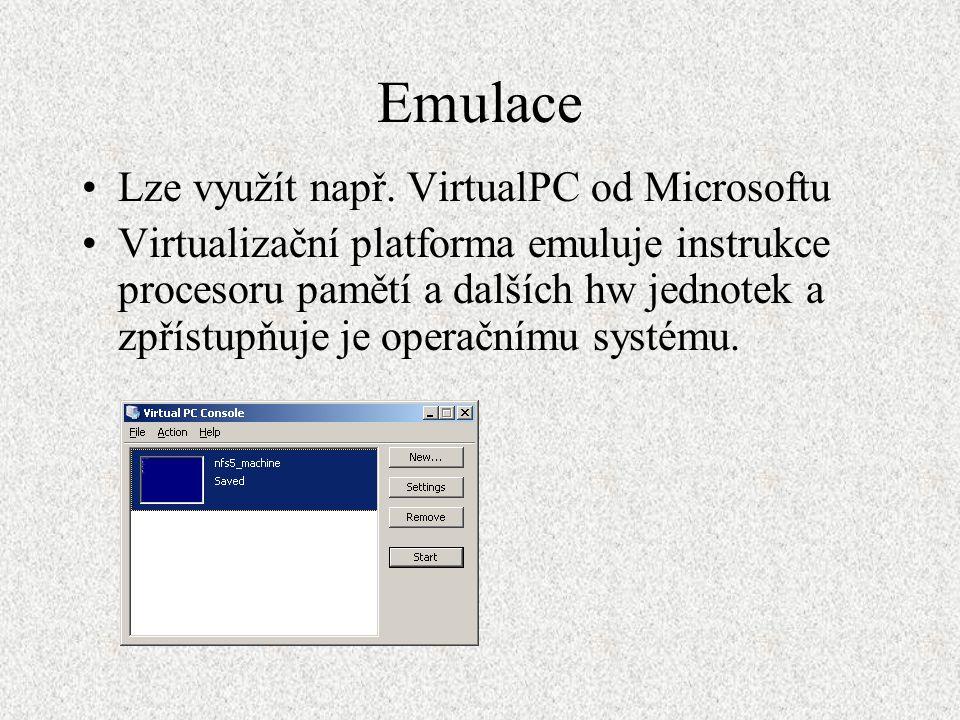 Emulace Lze využít např. VirtualPC od Microsoftu