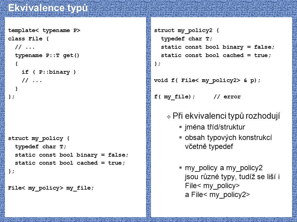 Ekvivalence typů Při ekvivalenci typů rozhodují jména tříd/struktur
