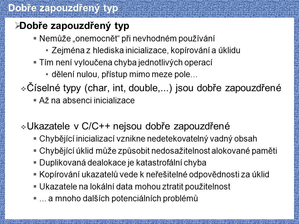 Číselné typy (char, int, double,...) jsou dobře zapouzdřené
