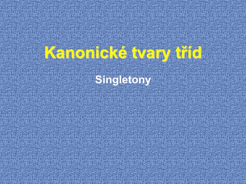 Kanonické tvary tříd Singletony