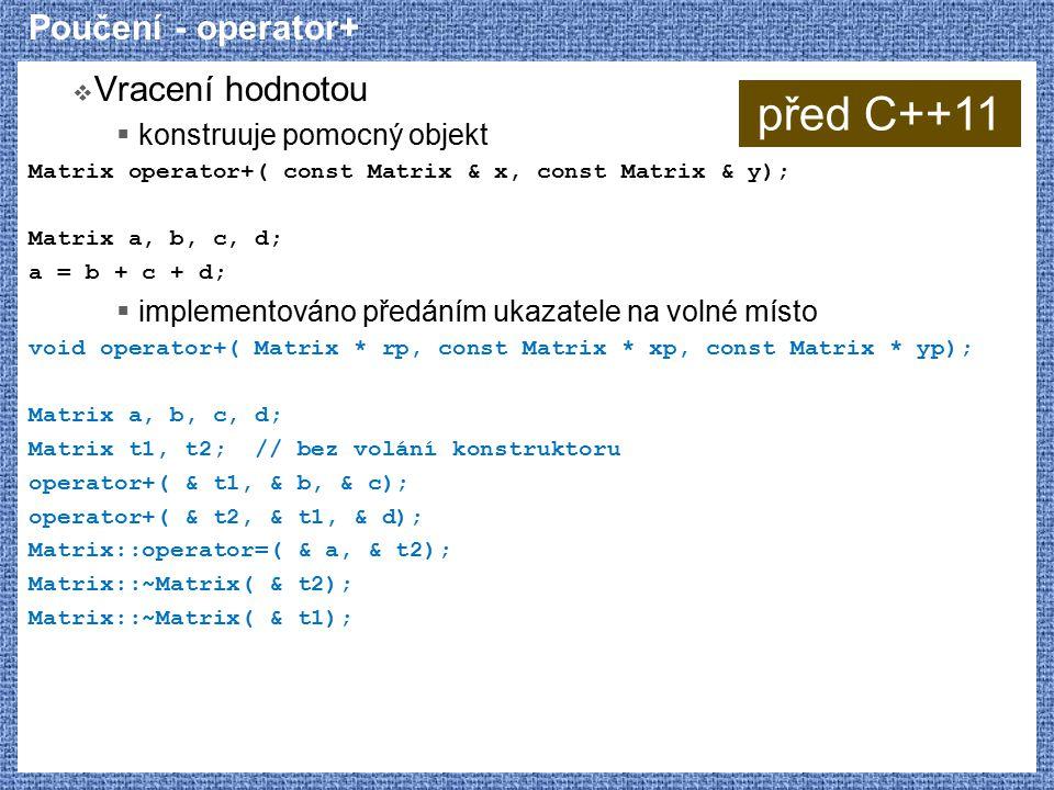před C++11 Poučení - operator+ Vracení hodnotou