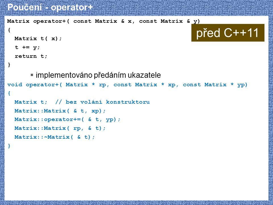 před C++11 Poučení - operator+ implementováno předáním ukazatele
