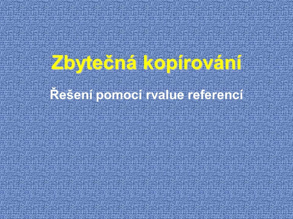 Řešení pomocí rvalue referencí