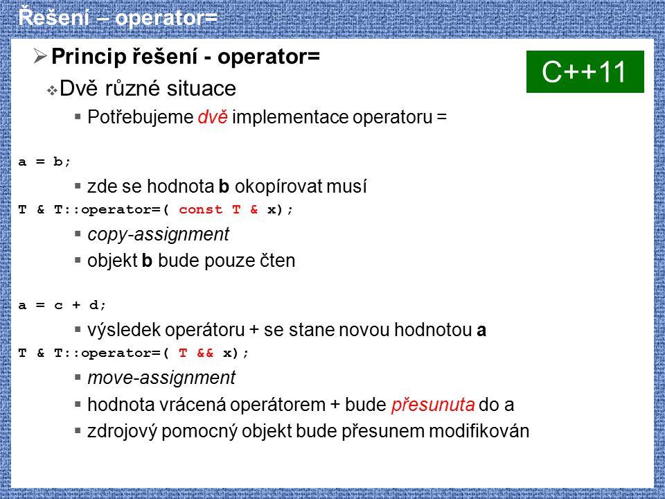C++11 Řešení – operator= Princip řešení - operator= Dvě různé situace