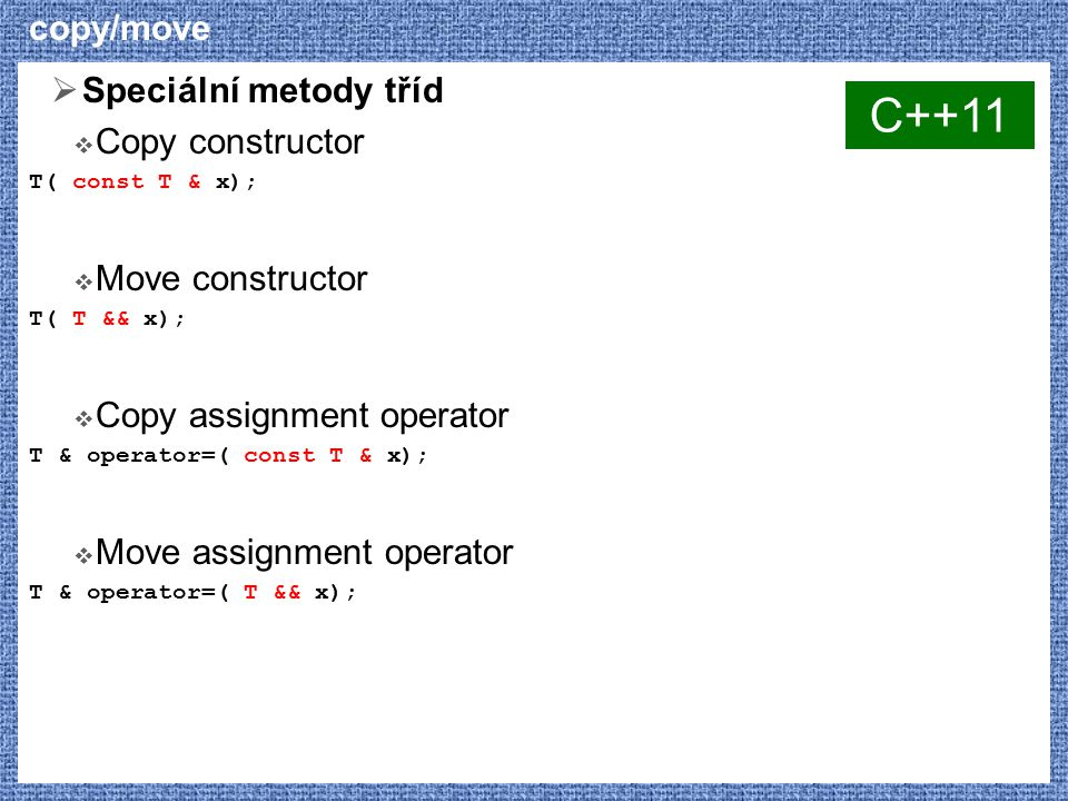 C++11 copy/move Speciální metody tříd Copy constructor