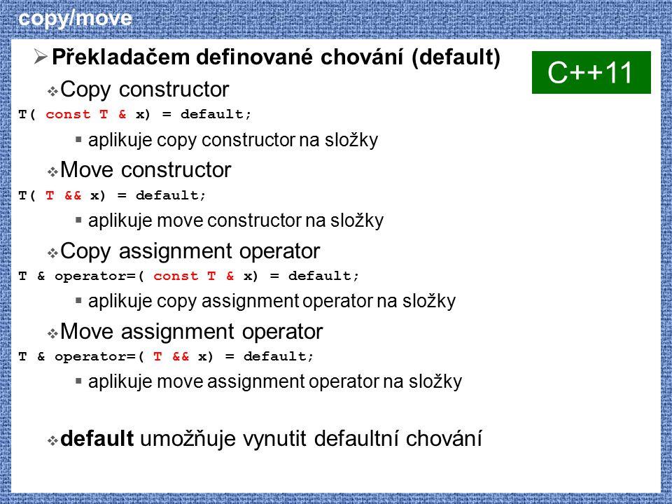 C++11 copy/move Překladačem definované chování (default)
