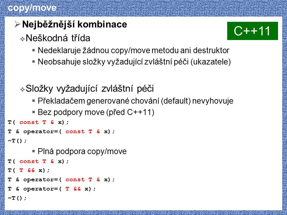 C++11 copy/move Nejběžnější kombinace Neškodná třída