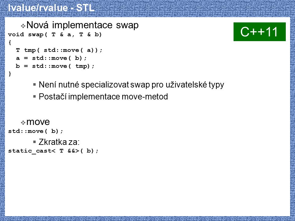 C++11 lvalue/rvalue - STL Nová implementace swap move