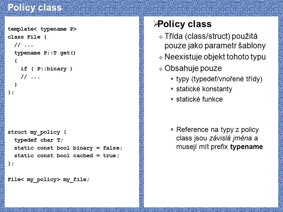 Policy class Policy class