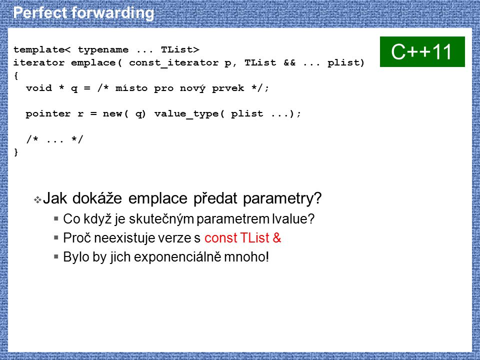 C++11 Perfect forwarding Jak dokáže emplace předat parametry
