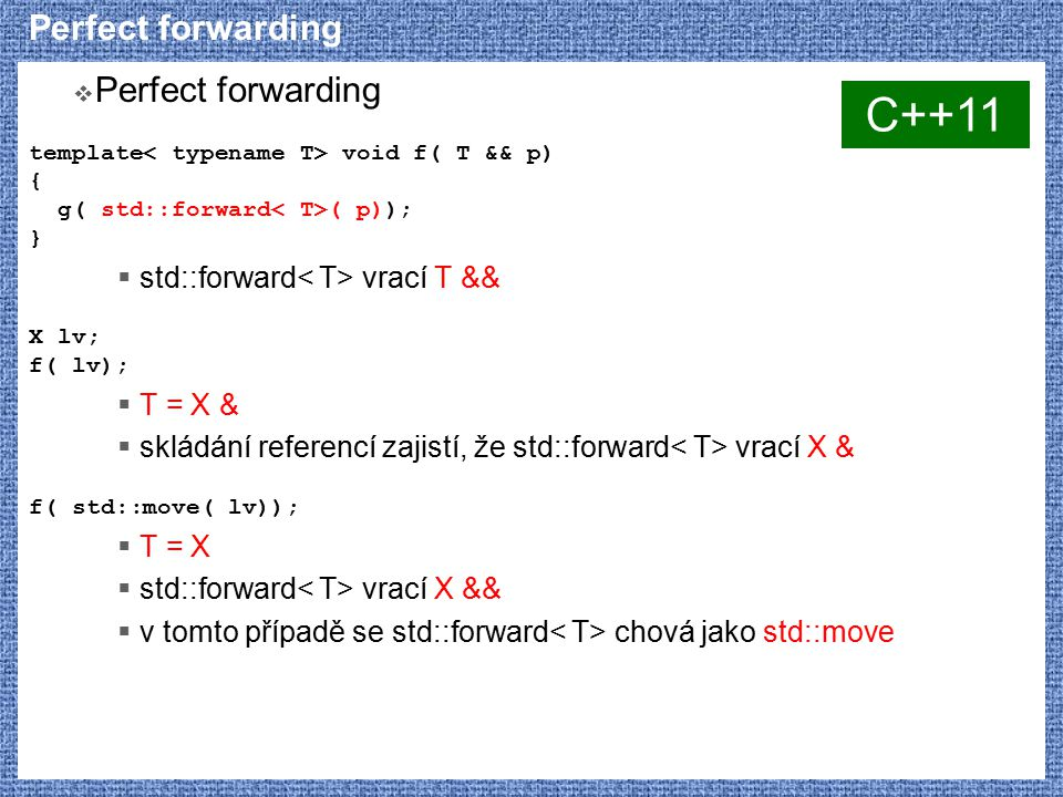 C++11 Perfect forwarding Perfect forwarding
