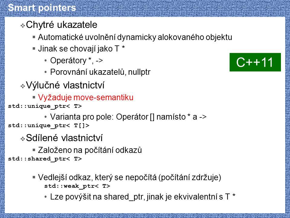 C++11 Smart pointers Chytré ukazatele Výlučné vlastnictví