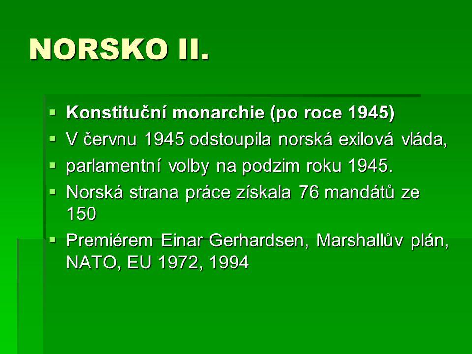 NORSKO II. Konstituční monarchie (po roce 1945)