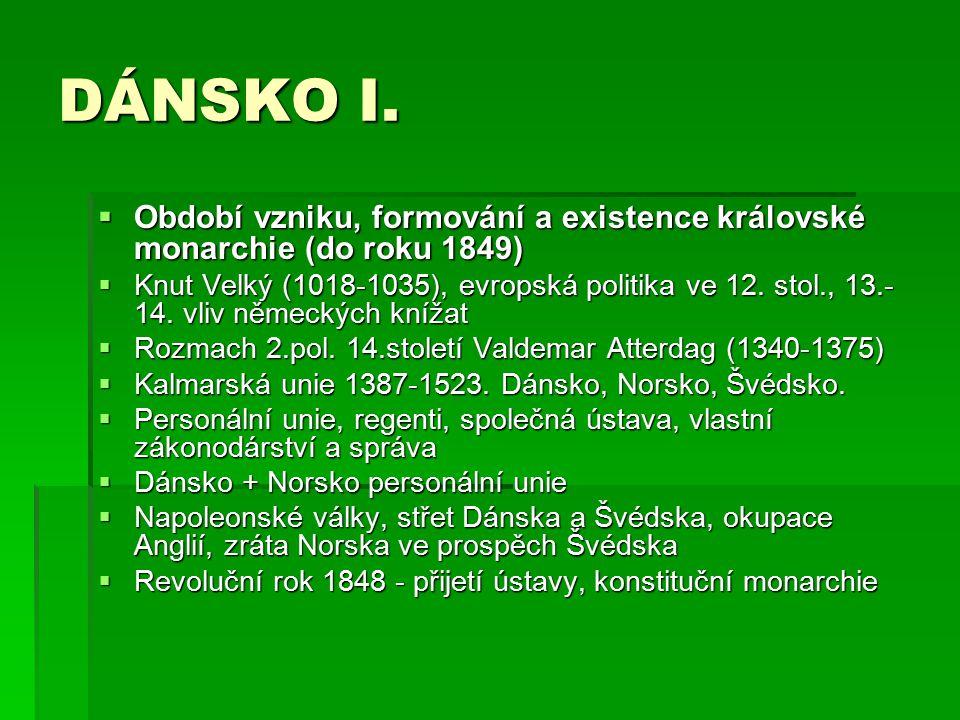 DÁNSKO I. Období vzniku, formování a existence královské monarchie (do roku 1849)